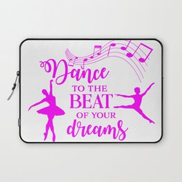 Dance to the beat of your dreams,quote Laptop Sleeve