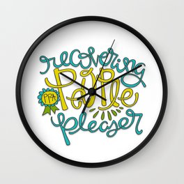 Recovering People Pleaser Wall Clock