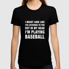 Funny I'm Playing Baseball Design product T-shirt