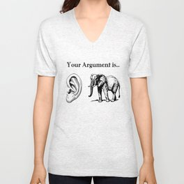 Your Argument is Ear Elephant Unisex V-Neck