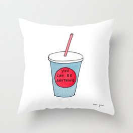 you can be anything Throw Pillow