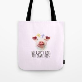 Vegan Statement No I don't Have Any Spare Ribs Tote Bag