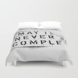 NEVER BE COMPLF Duvet Cover