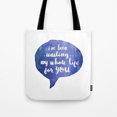 i've been waiting my whole life for you (Valentine Love Note) Tote Bag