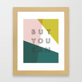 You Might Not Think So Framed Art Print