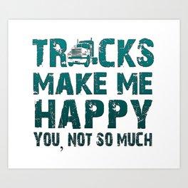 Trucks make me happy Art Print