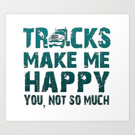 Trucks make me happy Art Print