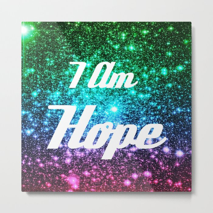 Galaxy Quotes: I AM Hope Metal Print