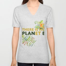 There is no Planet B design Unisex V-Neck