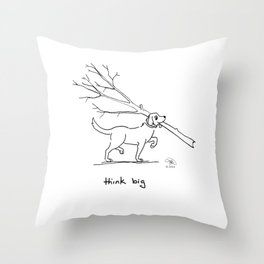 Dogs Think Big Throw Pillow
