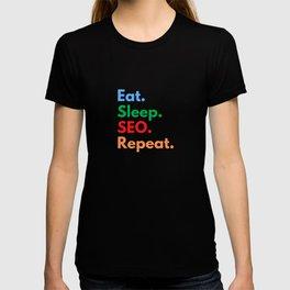 Eat. Sleep. SEO. Repeat. T-shirt