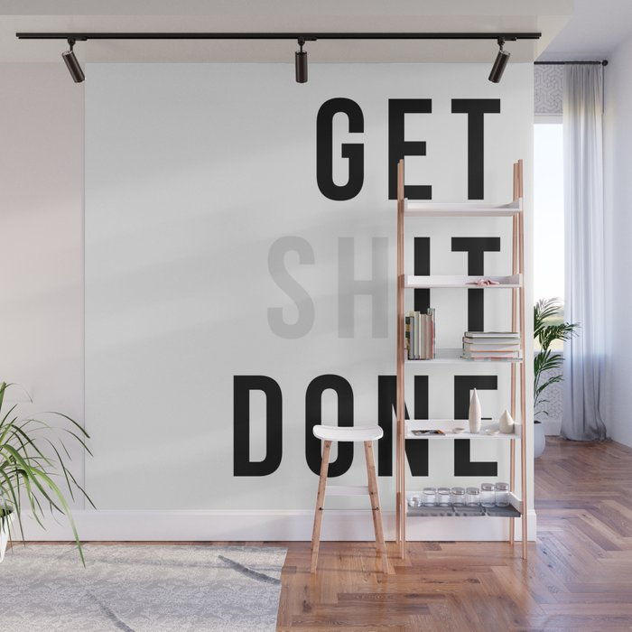 Get Sh(it) Done // Get Shit Done Wall Mural