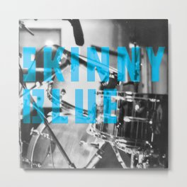 Skinny Blue Drums Metal Print