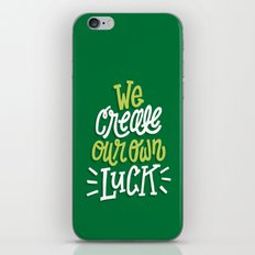 We Create Our Own Luck iPhone & iPod Skin
