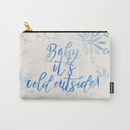 Baby, It's Cold Outside! Carry-All Pouch