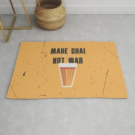 Funny Make Chai Tea Not War QuoteFunny Chai for life Rug