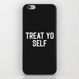 Treat Yo Self Funny Quote iPhone Skin