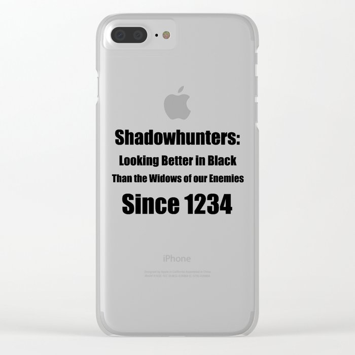Shadowhunters: Looking Better in Black Clear iPhone Case
