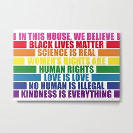 In this house, we believe... Metal Print
