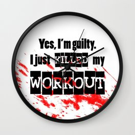I just killed my workout. Wall Clock