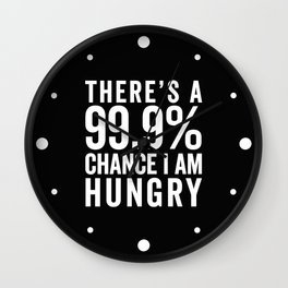 I Am Hungry Funny Quote Wall Clock