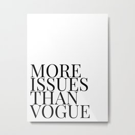 more issues Metal Print