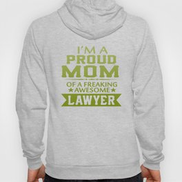 I'M A PROUD LAWYER'S MOM Hoody