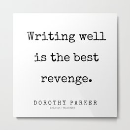 6   | 200221 | Dorothy Parker Quotes Metal Print