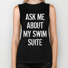Ask Me About My Swim Suite Biker Tank