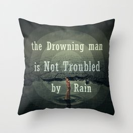 the drawning man is not troubled by rain Throw Pillow