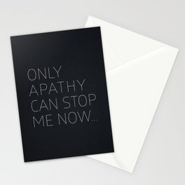 Only Apathy Can Stop Me Now... Stationery Cards