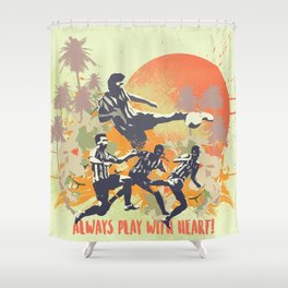 Always play with heart! Shower Curtain