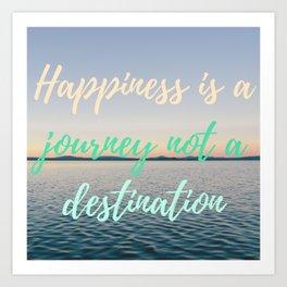 Happiness is a journey not a destination | La felicidad es un viaje no un destino Art Print