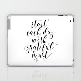 Start Each Day With A Grateful Heart Print - Home Office Sign Wall Art - Gallery Wall Laptop & iPad Skin