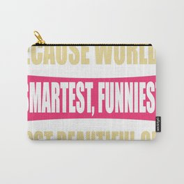 NURSE Because World's Smartest Funniest Most Beautiful Girl Carry-All Pouch
