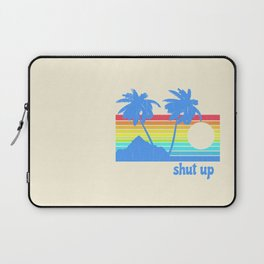 Shut Up Laptop Sleeve