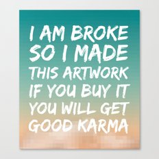 Good Karma Canvas Print