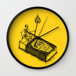 LIGHT YOUR FIRE BEFORE YOU ARE DEAD Wall Clock