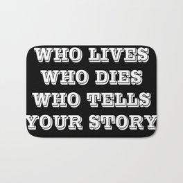 Who Lives Who Dies Bath Mat
