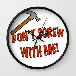 Don't Screw with a Hammer Wall Clock