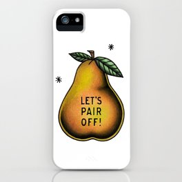 Let's Pair Off iPhone Case