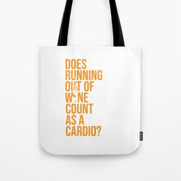 Wine Connoisseur Funny Running Out Of Wine As A Cardio Tote Bag