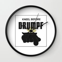 Kneel Before Drumpf Wall Clock