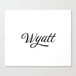 Name Wyatt Canvas Print