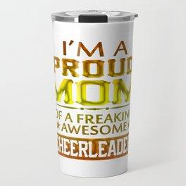I'M A PROUD CHEERLEADER's MOM Travel Mug