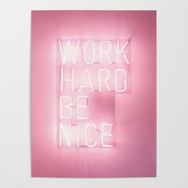 Work Hard, Be Nice Poster