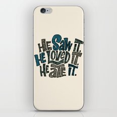 He Saw It, He Loved It, He Ate It. iPhone & iPod Skin