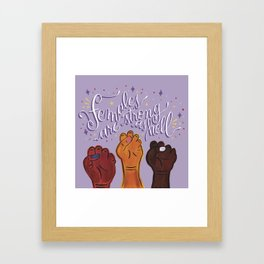 Females are strong as hell Framed Art Print