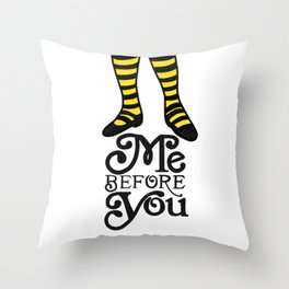 Me Before You Throw Pillow
