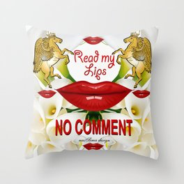 Read My Lips No Comment  Royal Collection Throw Pillow